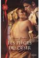 Couverture Les pièges du désir Editions Harlequin (Les historiques) 2011