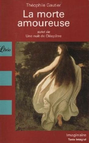 Couverture La morte amoureuse suivi de Une nuit de Cléopâtre
