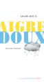 Couverture Aigre Doux Editions Actes Sud (Junior - D'une seule voix) 2019