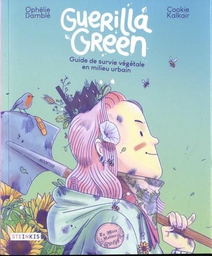 Couverture Guerilla Green : Guide de survie végétale en milieu urbain