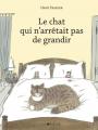Couverture Le chat qui n'arrêtait pas de grandir Editions La Joie de Lire 2016