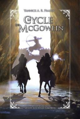 Couverture Le cycle de McGowein, tome 2 : Dynterith, la Cité aux douze Gardiens