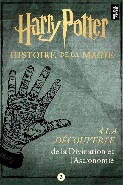 Harry Potter Histoire De La Magie Tome 3 A La