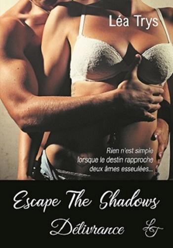 Couverture Escape the shadows, tome 2 : Délivrance