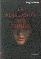Couverture La persuasion des femmes Editions Rue Fromentin 2019