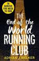 Couverture The end of the world running club / Les coureurs de la fin du monde Editions Del Rey Books 2016