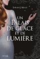 Couverture Un palais d'épines et de roses, tome 3.5 : Un palais de glace et de lumière Editions de La martinière (Jeunesse) 2019