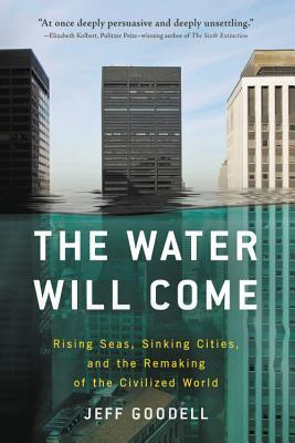 Couverture The Water Will Come: Rising Seas, Sinking Cities, and the Remaking of the Civilized World