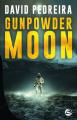 Couverture Gunpowder Moon Editions Bragelonne (SF) 2019