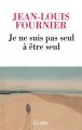 Couverture Je ne suis pas seul à être seul Editions JC Lattès (Littérature française) 2019