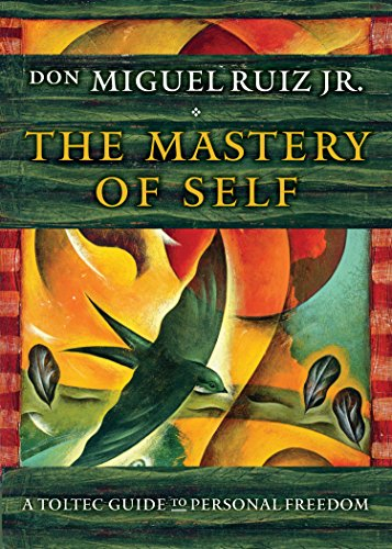 Couverture The Mastery of Self: A Toltec Guide to Personal Freedom