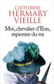 Couverture Moi, chevalier d'Eon, espionne du roi Editions France Loisirs 2018