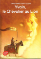 Couverture Yvain, le chevalier au lion / Yvain ou le chevalier au lion / Le chevalier au lion Editions Le Livre de Poche (Jeunesse) 2016