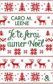 Couverture Je te ferai aimer Noël Editions Harlequin (&H) 2019