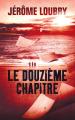 Couverture Le douzième chapitre Editions France Loisirs 2019
