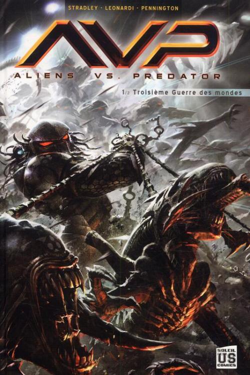 Couverture Alien vs Predator, tome 1 : Troisième guerre des mondes