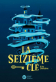 Couverture La seizième clé Editions Didier Jeunesse 2019