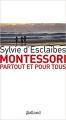 Couverture Montessori partout et pour tous Editions Balland 2018
