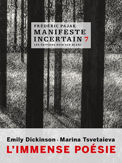 Couverture Manifeste incertain, tome 7 :  Emily Dickinson, Marina Tsvetaieva. L'immense poésie