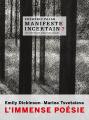 Couverture Manifeste incertain, tome 7 :  Emily Dickinson, Marina Tsvetaieva. L'immense poésie Editions Noir sur Blanc 2018