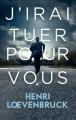 Couverture J'irai tuer pour vous Editions France Loisirs (Thriller) 2019