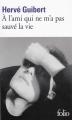 Couverture A l'ami qui ne m'a pas sauvé la vie Editions Folio  2019
