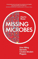 Couverture Missing microbes Editions Oneworld Publications 2014