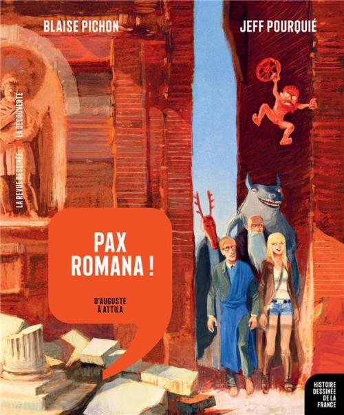 Couverture Histoire dessinée de la France, tome 3 : Pax Romana : D'Auguste à Attila