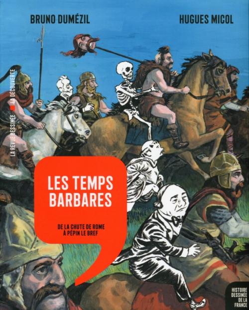 Couverture Histoire dessinée de la France, tome 4 : Le temps des barbares : De la chute de Rome à Pépin le Bref