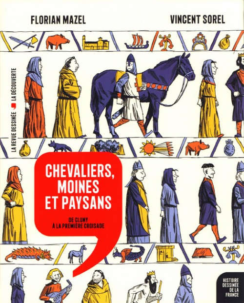 Couverture Histoire dessinée de la France, tome 6 : Chevaliers, moins et paysans : De Cluny à la première croisade
