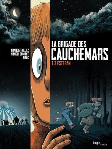 Couverture La brigade des cauchemars, tome 3 : Esteban