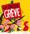 Couverture La grosse grève Editions Gautier-Languereau 2019