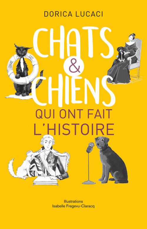 Couverture Chats & chiens qui ont fait l'histoire
