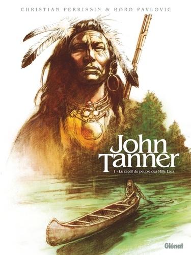 Couverture John Tanner, tome 1 : Le captif du peuple des Mille Lacs