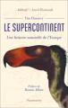 Couverture Le supercontinent Une histoire naturelle de l'Europe Editions Flammarion 2019