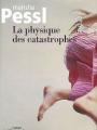 Couverture La physique des catastrophes Editions Le Grand Livre du Mois (Le Club) 2007