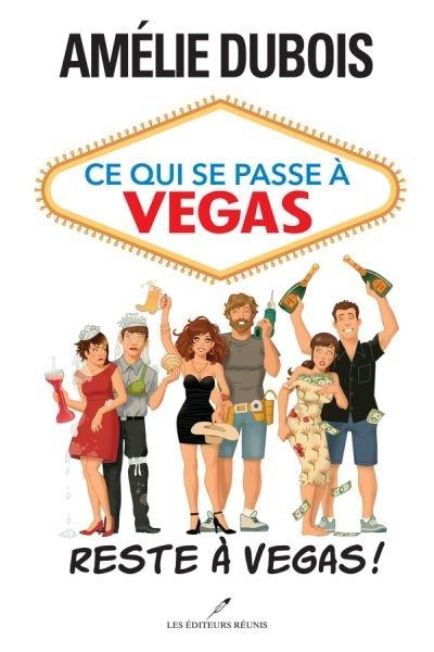 Couverture Ce qui se passe à Vegas reste à Vegas !