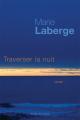 Couverture Traverser la nuit Editions Québec Amérique (Tous Continents) 2019