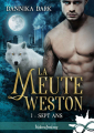 Couverture La Meute Weston, tome 1 : Sept ans Editions Infinity (Urban fantasy) 2019