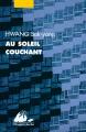 Couverture Au soleil couchant Editions Philippe Picquier (Corée) 2019