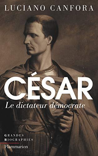 Couverture Jules César : Le dictateur démocrate