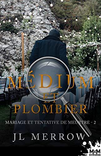 Couverture Médium et plombier, tome 2 : Mariage et Tentative de meurtre