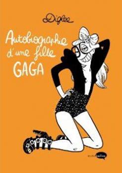 Couverture Autobiographie d'une fille Gaga