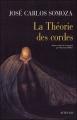 Couverture La théorie des cordes Editions Actes Sud (Lettres hispaniques) 2007