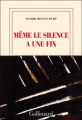 Couverture Même le silence a une fin Editions Gallimard  (Blanche) 2010