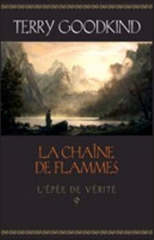 Couverture L'Épée de vérité, tome 09 : La Chaîne de Flammes