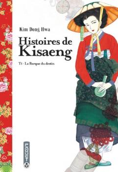 Couverture Histoires de Kisaeng, tome 1 : La Barque du destin