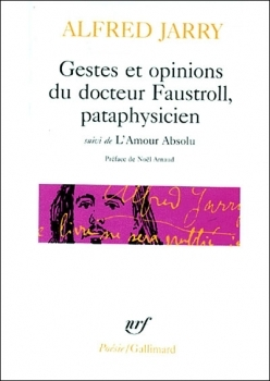 Couverture Gestes et opinions du Docteur Faustroll, pataphysicien suivi de L'Amour absolu