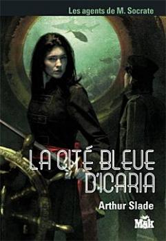 Couverture Les Agents de M. Socrate, tome 2 : La Cité bleue d'Icaria