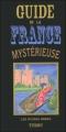 Couverture Le guide de la France mystérieuse Editions Sand et T'chou 2005